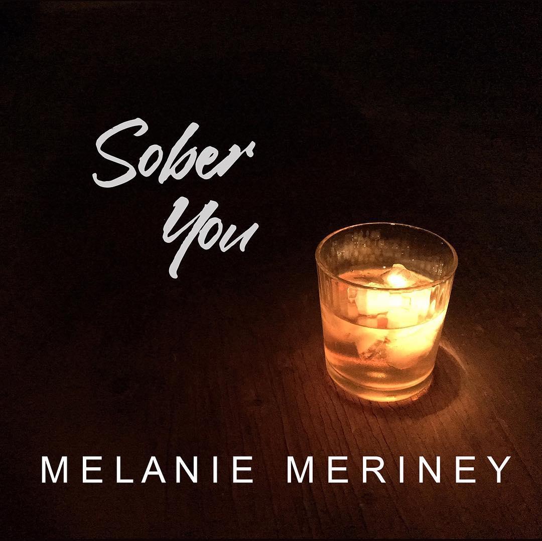 """Sober You"" The New Single From Melanie Meriney"