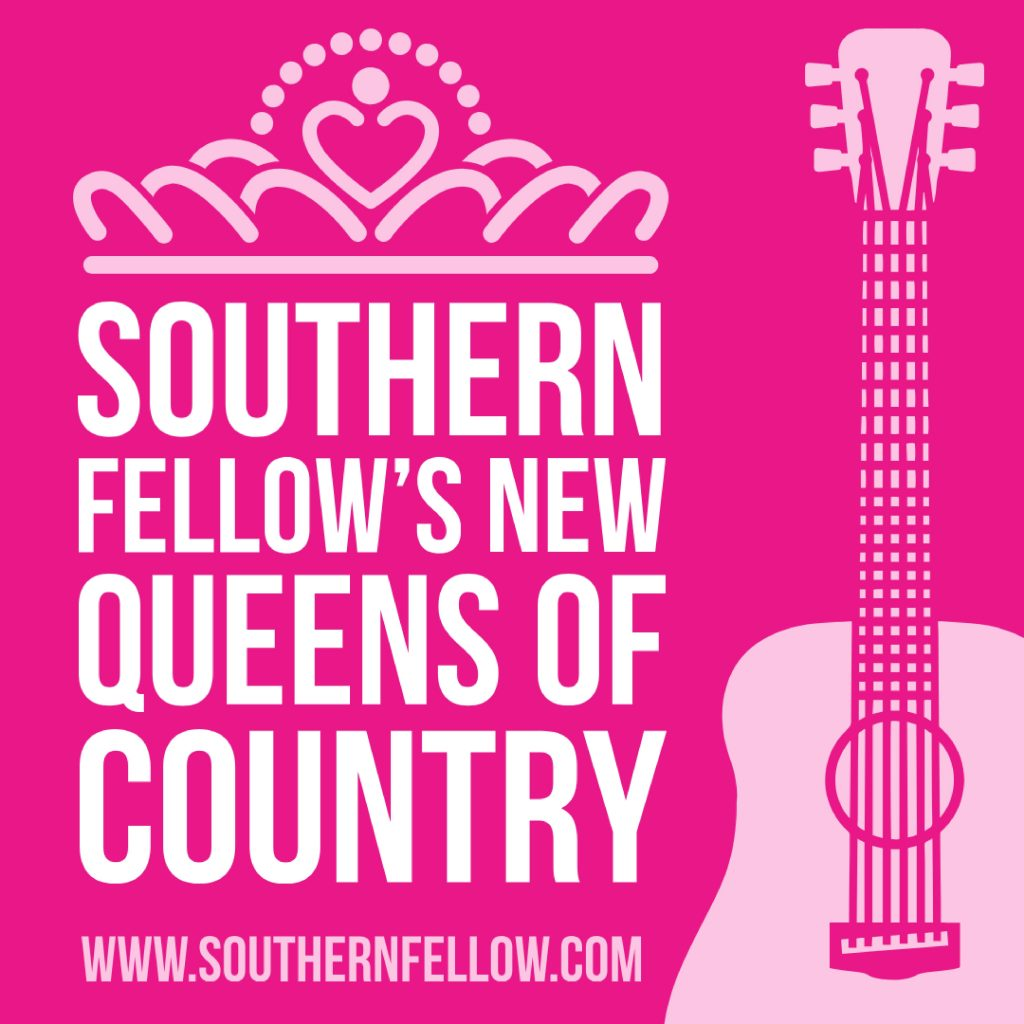 Southern Fellow New Queens of Country