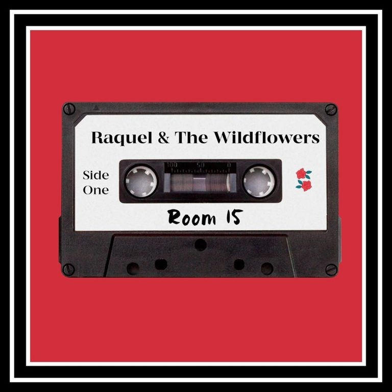"""Room 15"" Raquel & The Wildflowers"