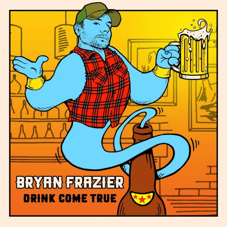 """Drink Come True"" Bryan Frazier Single Art"